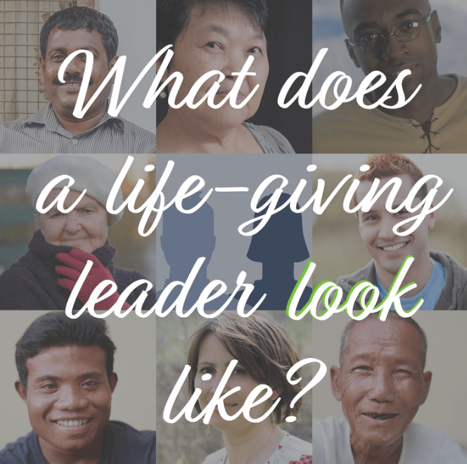 What does a life-giving leader look like?